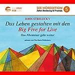 Das Leben gestalten mit den Big Five for Life: Das Abenteuer geht weiter (Big Five for Life 5) | John Strelecky
