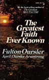 The Greatest Faith Ever Known, Fulton Oursler, 0671804820