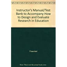 How to Design and Evaluate Research in Education (Instructor's Manual and Test Bank)