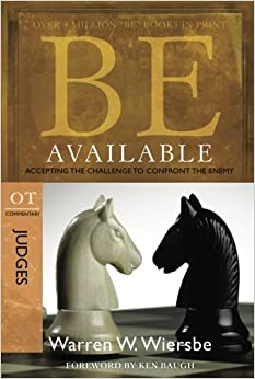 Be Available (Judges): Accepting the Challenge to Confront the Enemy (Be Series: Ot Commentary)