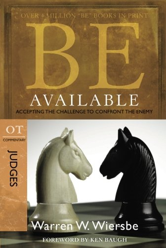 Be Available (Judges): Accepting the Challenge to Confront the Enemy (Be Series: Ot Commentary) ()