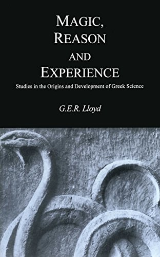 Magic, Reason and Experience: Studies in the Origins and Development of Greek Science