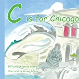 C Is for Chicago, Ashleigh Deese Grambo, 1438940955