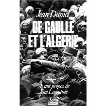 De Gaulle et l'Algérie: Trégédie, le héros et le témoin