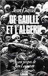 De Gaulle et l'Algérie par Daniel