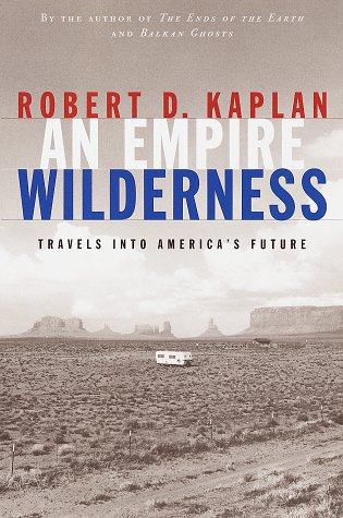 Read Online An Empire Wilderness : Travels into America's Future ebook