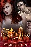 Shadowheart-Slayer (Shadow (vampire) series Book 2)