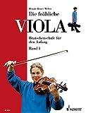 Die fröhliche Viola: Bratschenschule für den Anfang. Band 1. Viola.