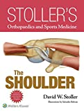 Stoller's Orthopaedics and Sports Medicine: the Shoulder, David W. Stoller, 149631333X