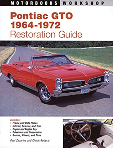 pontiac gto restoration guide 1964 1972 motorbooks workshop paul rh amazon com 1967 gto restoration guide pontiac gto restoration guide