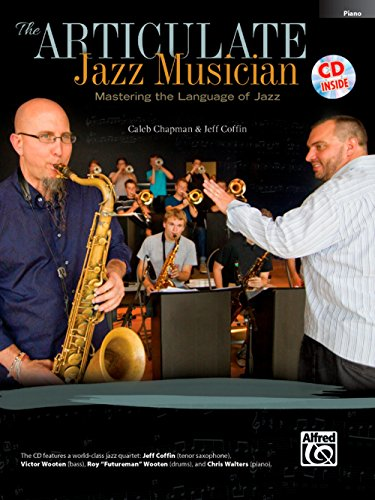 (Alfred The Articulate Jazz Musician: Mastering the Language of Jazz Piano Acc (Book & CD))