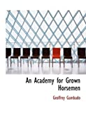 An Academy for Grown Horsemen, Geoffrey Gambado, 0554810425