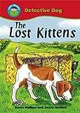 The Lost Kittens (Start Reading: Detective Dog)