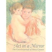 Art in a Mirror: The Counterproofs of Mary Cassatt