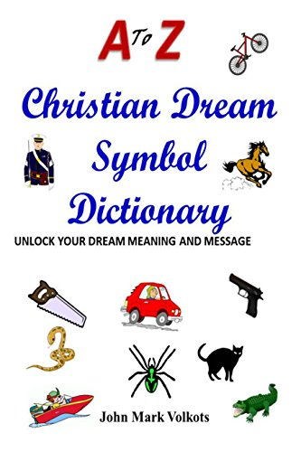 A To Z Christian Dream Symbols Dictionary Unlock Your Dream Meaning