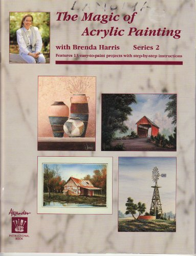 THE MAGIC OF ACRYLIC PAINTING SERIES 2 with Brenda Harris (Books Painting Harris Brenda)