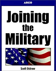 Guide to Joining the Military, 1st ed (Arco Guide to Joining the Military)