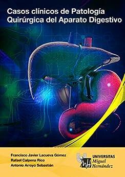 Casos Clínicos de Patología Quirúrgica del Aparto Digestivo (Spanish Edition)