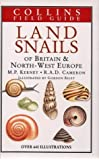 A Field Guide to the Land Snails of Britain and North-West Europe (Collins Field Guide)