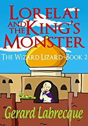 LORELAI AND THE KING'S MONSTER The Wizard Lizard ~Book 2