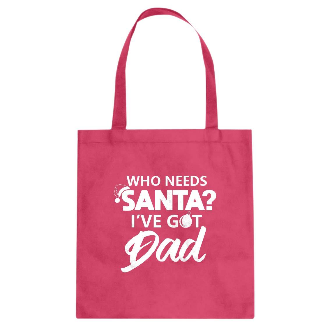 Indica Plateau Who needs Santa Cotton Canvas Tote Bag Ive got Dad