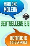 Bestsellers 2.0 Historias de éxito en Amazon (Spanish Edition)
