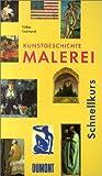 img - for DuMont Schnellkurs Kunstgeschichte, Malerei book / textbook / text book