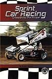 Sprint Car Racing: Unleashing the Power, Susan Sexton, 0756911443