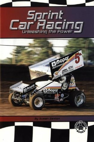 Sprint Car Racing: Unleasing the Power (Cover-To-Cover Books)