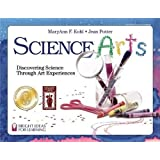 Science Arts: Discovering Science Through Art Experiences (Bright Ideas for Learning)