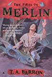 The Fires of Merlin, T. A. Barron, 0441009573