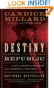 #7: Destiny of the Republic: A Tale of Madness, Medicine and the Murder of a President