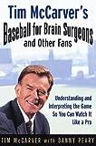 Tim McCarver's Baseball for Brain Surgeons & Other Fans