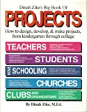 Dinah Zeke's Big Book of Projects: How to Design, Develop, & Make Projects From Kindergarten Through College