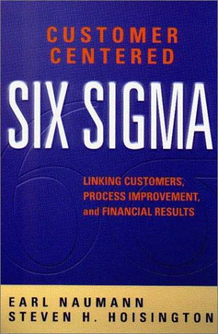 Customer Centered Six Sigma: Linking Customers, Process Improvement, and Financial (Sigma Wing)