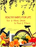 Healthy Habits for Life, Linda Mendoza and Perri Bernard, 0970228805