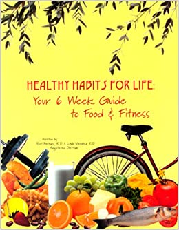 Healthy Habits for Life : Your 6-Week Guide to Food and