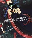 Animation Japonaise - Du rouleau peint aux Pokemon