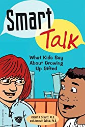 Smart Talk: What Kids Say About Growing Up Gifted