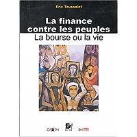 La Finance contre les peuples : La Bourse ou la Vie