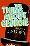 The Thing about Georgie, Lisa Graff, 0060875909