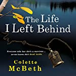 The Life I Left Behind | Colette McBeth