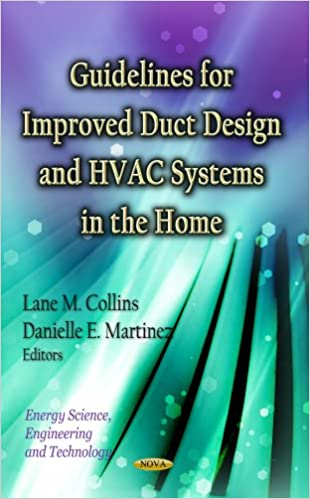 Guidelines For Improved Duct Design And HVAC Systems In The Home (Energy  Science Engineering And Technology) UK Ed. Edition