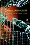 Research as Social Change: New Opportunities for Qualitative Research, Michael Schratz, Rob Walker, 0415118689