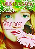 The Fairy Rose (The Fairy Rose Chronicles #1:Frost Series) (The Frost Series): (Tales of Feyland)