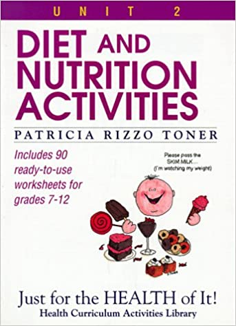 Diet and Nutrition Activities: Just for the Health of It, Unit 2 ...