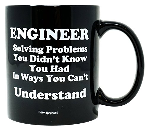 Funny Guy Mugs Engineer Solving Problems You Didn