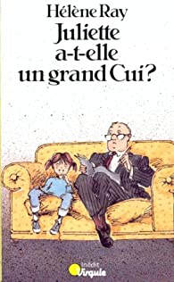 Juliette a-t-elle un grand cui? par Ray