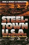 Steeltown U. S. A., Sherry Lee Linkon and John Russo, 0700611614