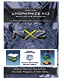 Practical Unigraphics NX2 Modeling for Engineers: A Project Oriented Learning Manual